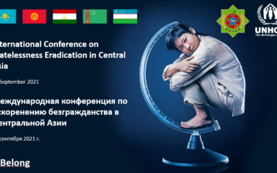 UNHCR jointly with the Government of Turkmenistan conducted an International Conference on Statelessness Eradication in Central Asia