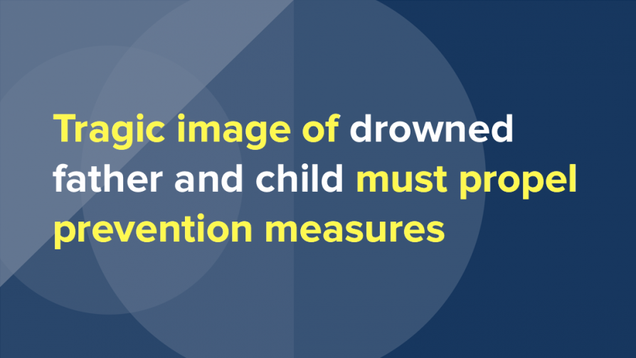 Tragic image of drowned father and child must propel prevention measures